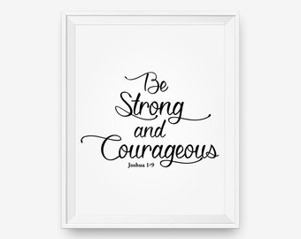 SALE Bible Verse Wall Art, Be Strong and Courageous, Joshua 1: 9, Bible Typography Black - Digital Download
