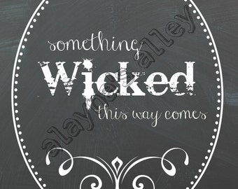 Something Wicked this way comes chalkboard halloween digital printable art.  8x10