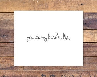 You are my bucket list - Printable - 10x8 - Instant Download - Wall Decor