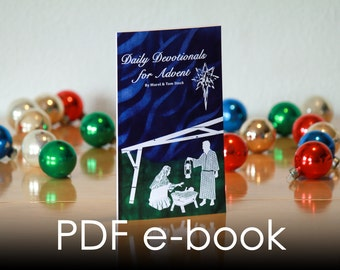 Daily Devotionals for Advent Book: A Christmas Advent Calendar Devotional printable PDF e-Book with scriptures songs and sermons