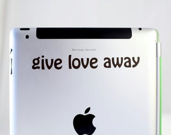 Macbook Pro Decal - Give Love Away, iPad Sticker, Car Decal