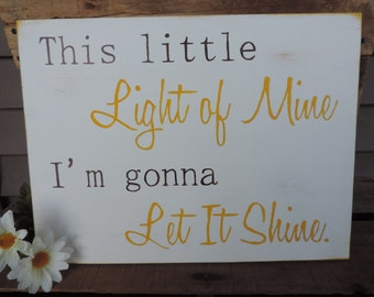 This Little Light Of Mine I'm Gonna Let It Shine Hand Painted Wooden Sign