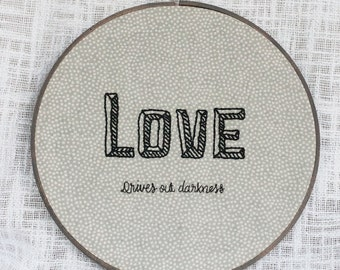 "Embroidery Hoop Art: ""Love Drives out Darkness"", 9"" Hoop Art, Justice Quote"