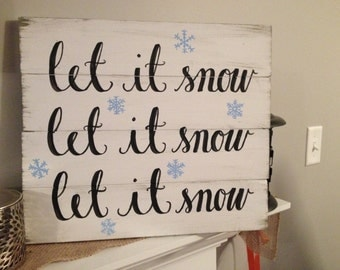 """Hand Painted """"Let it snow..."""" Rustic Winter Wood Sign"""