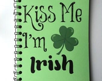 Kiss me I'm Irish, Notebook, Journal, St. Patricks Day, Shamrock, Four leaf Clover, Irish, Love, gift, Green, Luck, Kiss Me, love, couple