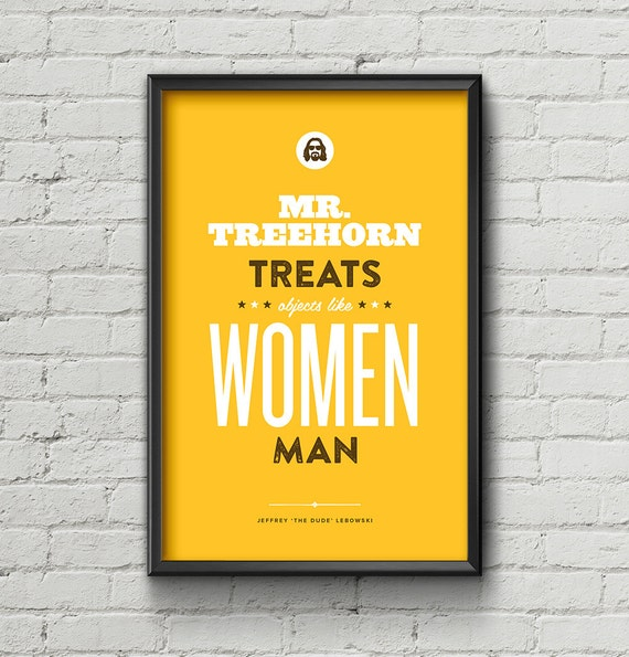 Big Lebowski Quotes: Big Lebowski Poster / The Dude / Feminism / Quote / Typography
