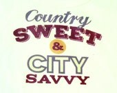 Country Sweet and City Savvy Women's T Shirt, Handmade Clothing, Shabby Chic