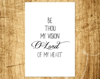 """Be Thou My Vision - Hymn - Quote Design - 4x6"""" Digital Print - Customizable - Instant Download Printable Art"""