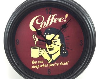 VINTAGE COFFEE You Can Sleep When You re Dead KITCHEN Wall Clock