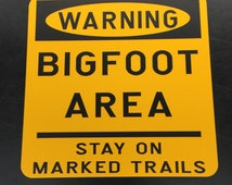 Bigfoot, Sasquatch, Wood Ape, Yeti, Metal Sign