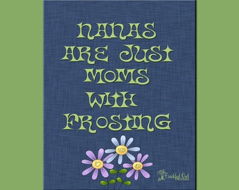 Nana's Are, Mom's With Frosting, Mother's Day Gift, Grandparent's Day Gift, INSTANT DOWNLOAD, Gift for Nana