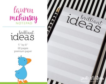 "Brilliant Ideas Notepad by Lauren McKinsey 5""  x 8 ""  tear off notepad 60 pages - Premium Paper"