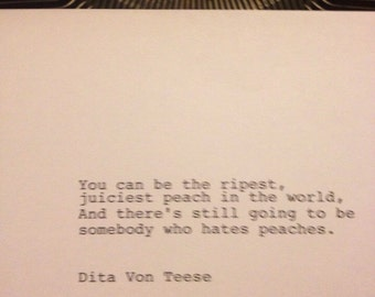 Dita Von Teese - Hand Typed Typewriter Quote - You can be the ripest......