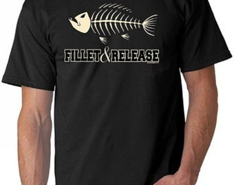 Fillet And Release Fishing Funny T-Shirt All Sizes & Colors (308)