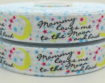 1 inch Mommy Loves Me to the Moon and Back - Printed Grosgrain Ribbon for Hair Bow