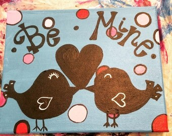 "Valentine's Day ""Be Mine"" canvas"