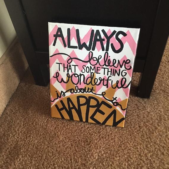 Always Believe Something Wonderful: Always Believe That Something Wonderful Is About To By