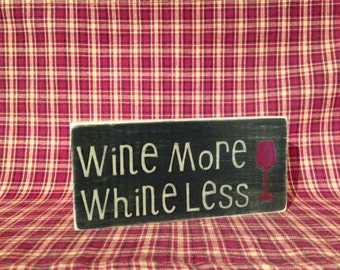 Wooden Shelf Sitter Wine more whine less sign
