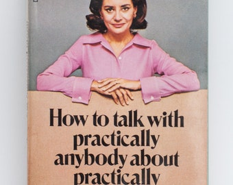 How To Talk With Practically Anybody About Practically Anything by Barbara Walters