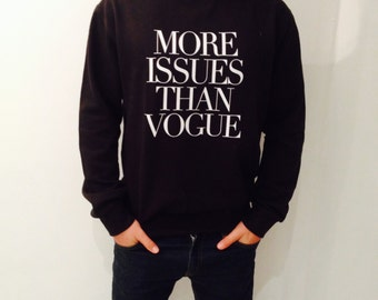 More Issues Than Vogue - Good Quality Jumper - warm and cosy