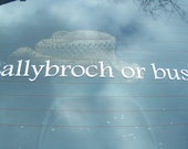 Lallybroch or Bust  decal for car window or any hard surface including laptop, vehicle, wall etc.