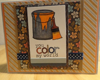 You color my world home made card
