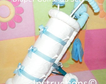 Instructions to make this adorable BABYS 1st GOLF SET Diaper Cake Centerpiece baby boy or girl gift present unique. Directions Pattern Easy!