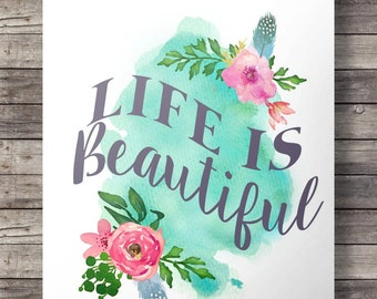 Printable art | Watercolor Life is beautiful | Aqua pink watercolor flowers | Printable watercolor flowers typography wall art
