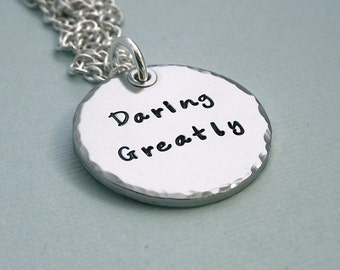 Sterling Silver Daring Greatly - Inspirational Quote Pendant on Sterling Silver Chain - Affirmation Necklace