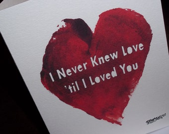 I Never Knew Love til I Loved You Valentine's Day Card Romantic  5x7 Greeting Card Blank inside by Agorables Undead