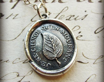 I Change Only In Death Wax Seal Necklace - Laurel Leaf - Always the Same - in eco friendly fine silver - F130