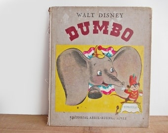 1940s Walt Disney Dumbo. El Elefantito del Circo, Vintage Childrens Book, Spanish Language Book. Antique Disney Collectibles, Illustration.