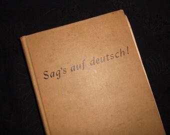 1947 Sag's Auf Deutsch Book