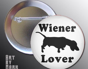 Wiener Lover  Dachshund Dog Pinback Button Pin