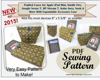 NEW 2015 iPad Mini, Kindle Fire, Google Nexus, Kobo Aura, Nook, & Samsung Tab 4 Padded Sleeve PDF Sewing Pattern With Accessory Case