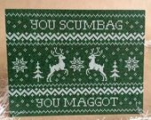 You Scumbag You Maggot - Fairytale of New York - Funny Holiday Card - Ugly Sweater