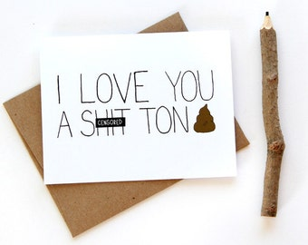 SALE - Funny Anniversary Card - I Love You A S-t Ton - Mature