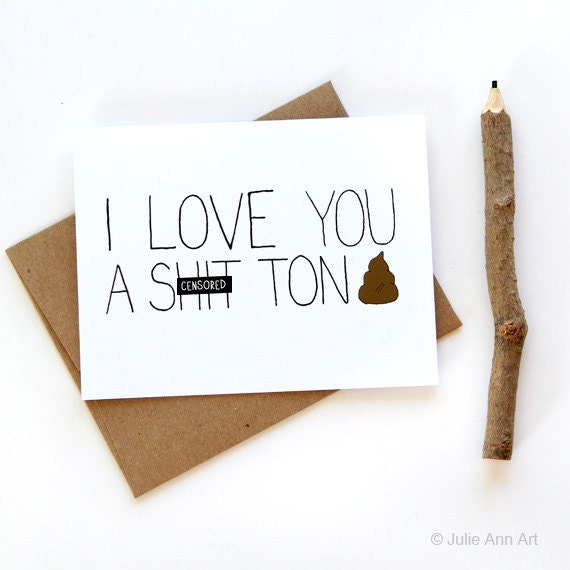 Funny Anniversary Card - I Love You A S-t Ton - Mature