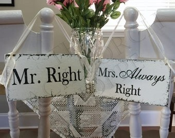 Mr. Right and Mrs. Always Right, WEDDING CHAIR SIGNS, Chair Hangers, Mr. and Mrs. Signs, Bride and Groom Signs, 9 x 5 inches