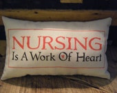 Nursing is a work of Heart - Pillow-