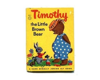 1940's Timothy Little Brown Bear Book Junior Elf Small Size Hardcover Childrens Book with Color Illustrations Cute Animals Little Book 1940s