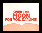 Over The Moon For You, Darling letterpress card