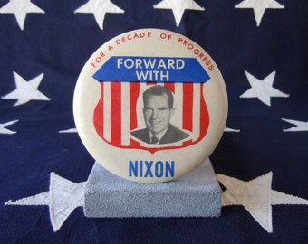 1960 President Nixon Campaign Button Decade of Progress Forward with Nixon Political Pin Badge Election Pin Back
