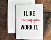 I Like the Way You Work It - Greeting Card