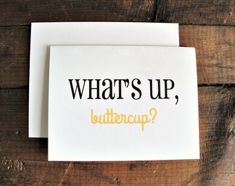 What's Up Buttercup - Greeting Card