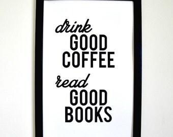 Drink Good Coffee Read Good Books - Framed Typographic Print