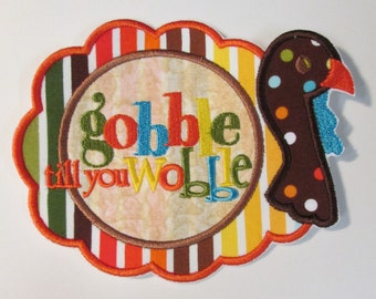 Thanksgiving Turkey - Gobble Till You Wobble - Iron On or Sew On Applique
