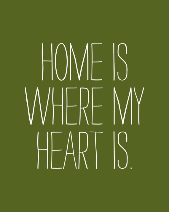 home is where my heart is poster. Black Bedroom Furniture Sets. Home Design Ideas