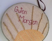 Guten Morgen, Sunshine, Embroidery Hoop Art, Hoop Art, Embroidery Hoop, Embroidery, Needlecraft, Embroidered Art, Mixed Media