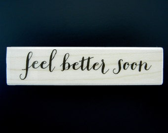 Hero Arts FEEL BETTER SOON Wood Mount Rubber Stamp
